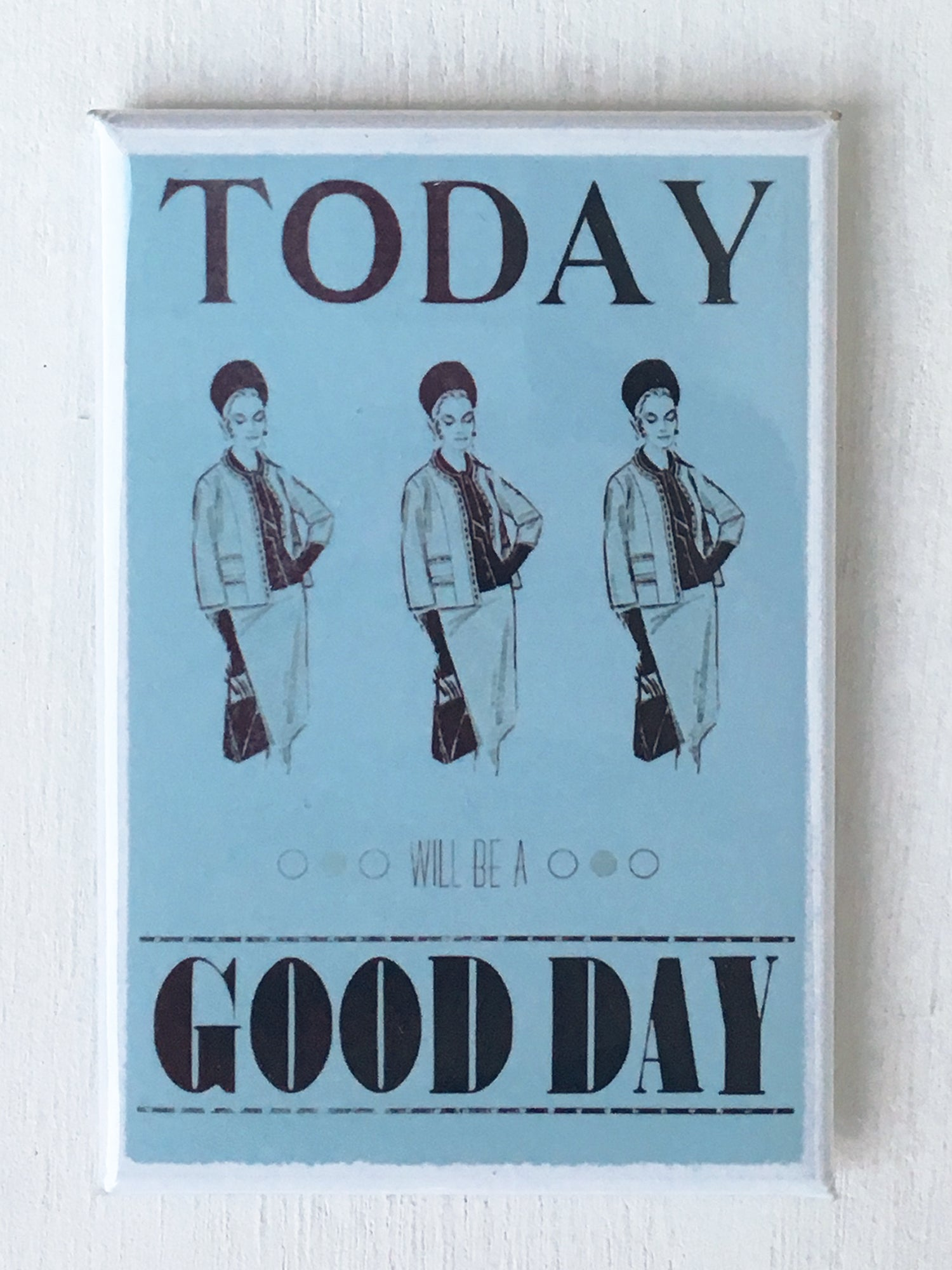 "Today Will Be A Good Day (Female), 2""x3"" Art Magnet"