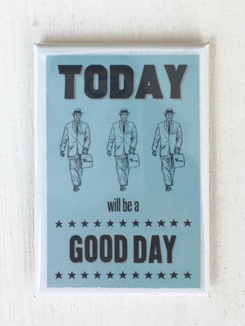 "Today Will Be A Good Day (Male), 2""x3"" Art Magnet"