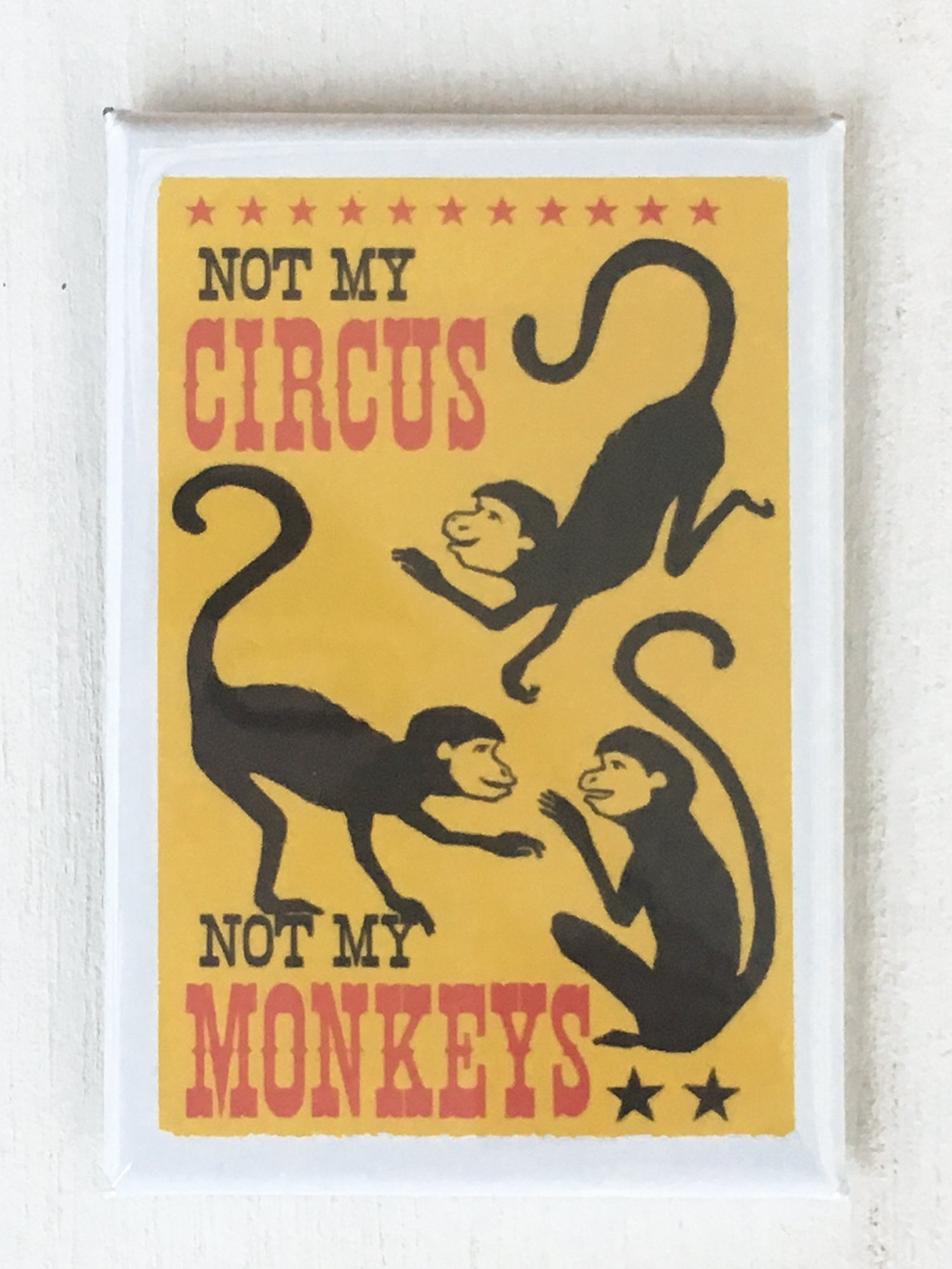 "Not My Circus, 2""x3"" Art Magnet"