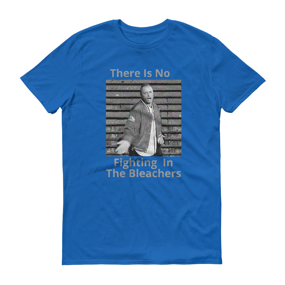 No Fighting In The Bleachers Unisex/Men's TShirt