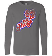 Say No To Thugs Longsleeve