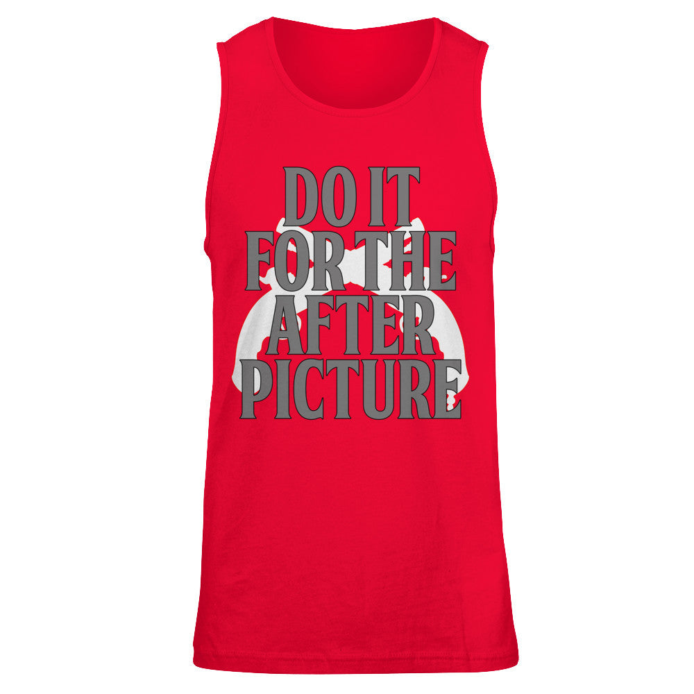 Do it for the After Picture-Mens Tank