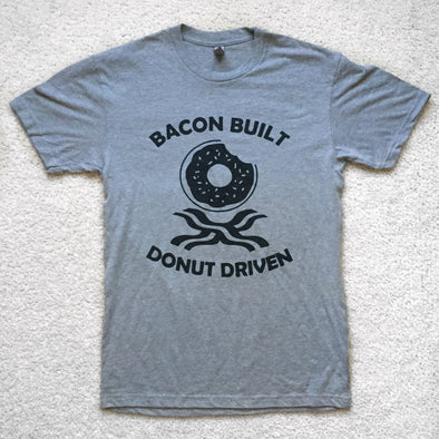 """Bacon Built, Donut Driven""  T-Shirt"