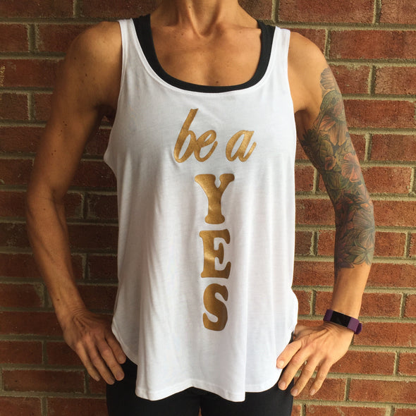 """Be A Yes"" Women's Tank Top"