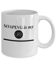Funny Soaper Mug Funny Sayings coffee mug Soaping is my life coffee cup mug motivational inspirational gift for soaper