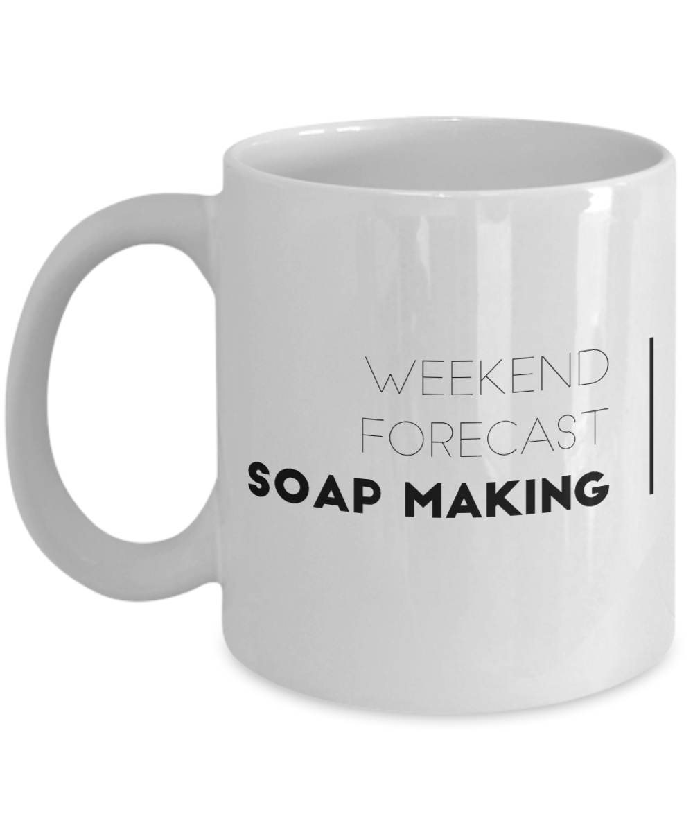funny soaper coffee mug cup weekend forecast soap making gift for soaper motivational inspirational gift