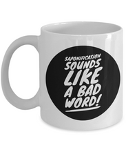 Funny coffee mug cup Saponification sounds like a bad word gift for soaper mug soapmaking