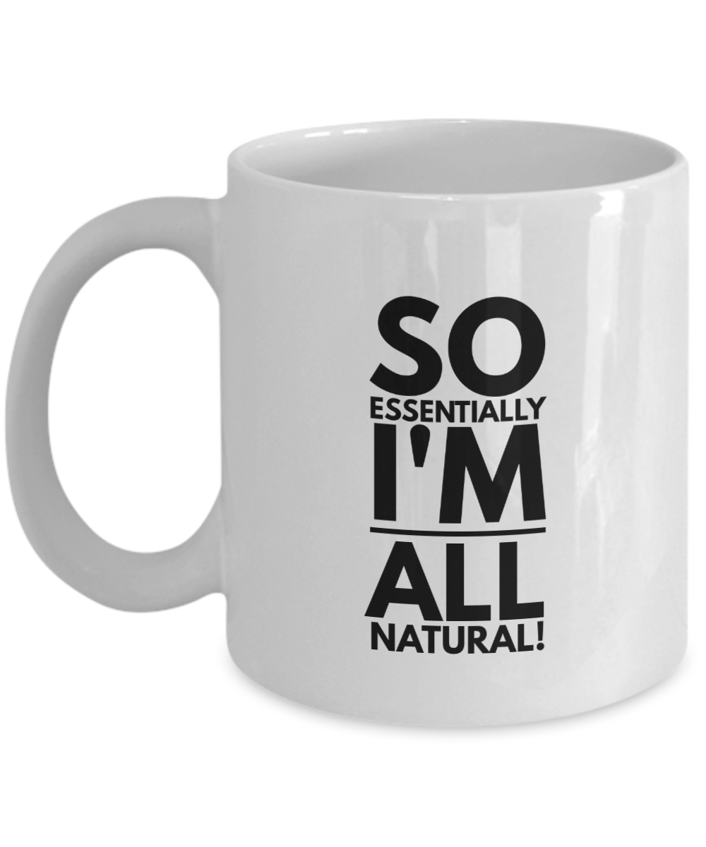 Essential Oils funny mug Natural coffee mug gift for naturalist tea cup