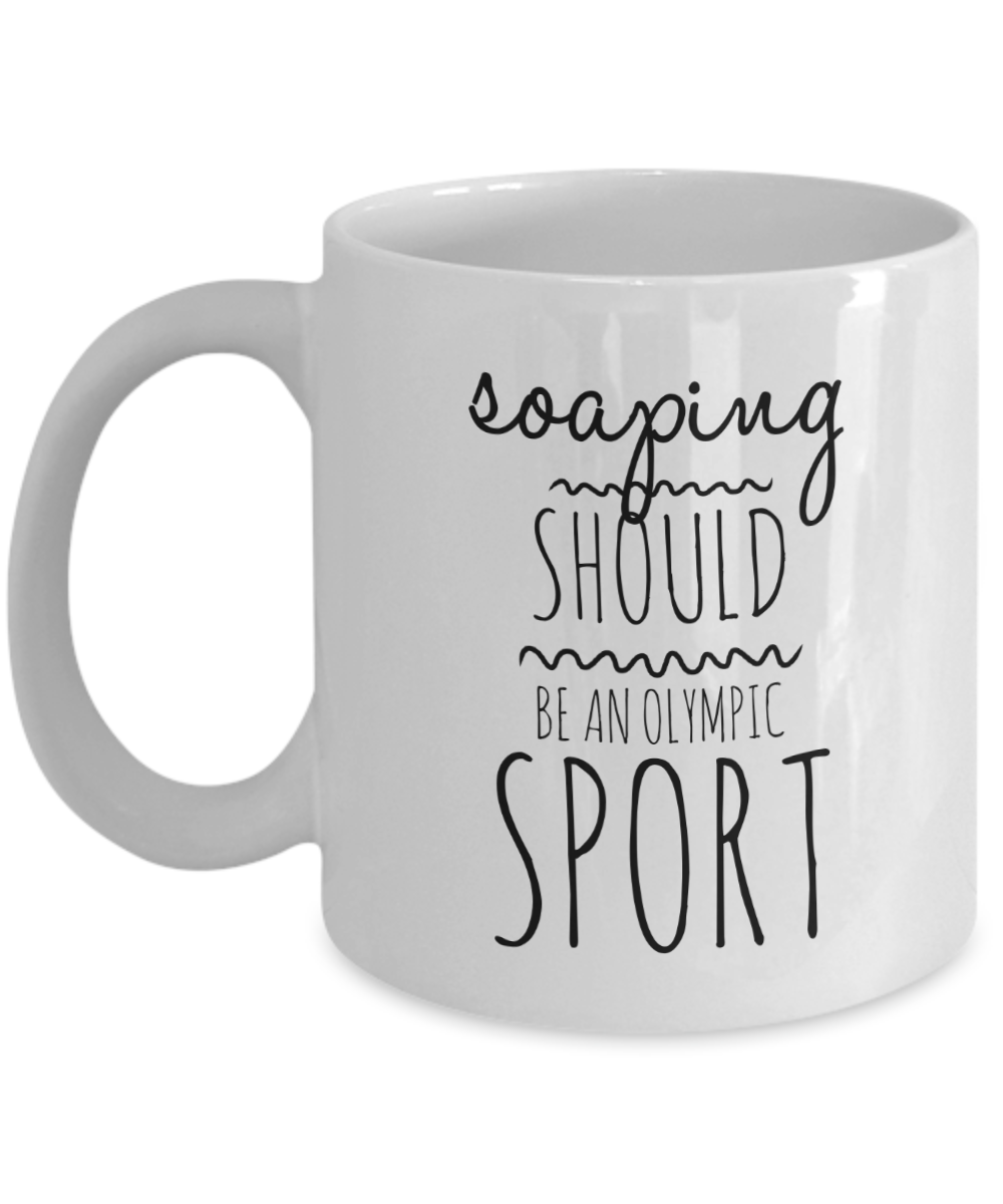 Soaping should be an olympic sport white mug