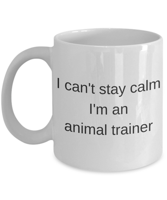 Funny mug gift animal trainer coffee mug cute sayings inspirational motivational happy sayings gift for animal lover