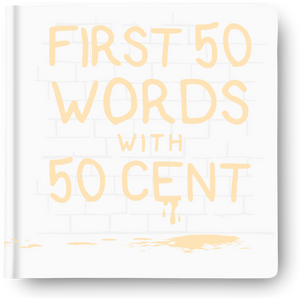 First 50 Words With 50 Cent