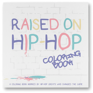 Raised On Hip-Hop Coloring Book