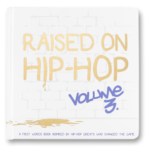 Raised On Hip-Hop Vol. 3 - First Words