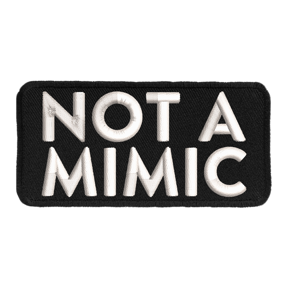 Not a Mimic - Iron-On Patch