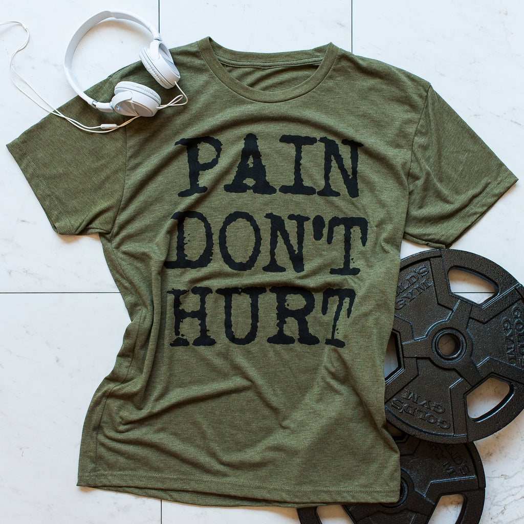 Military Green 'PAIN DON'T HURT'