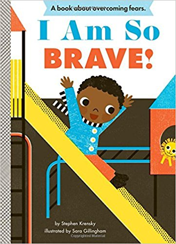 I AM SO BRAVE Book by Steven Krensky and Sarah Gillingham