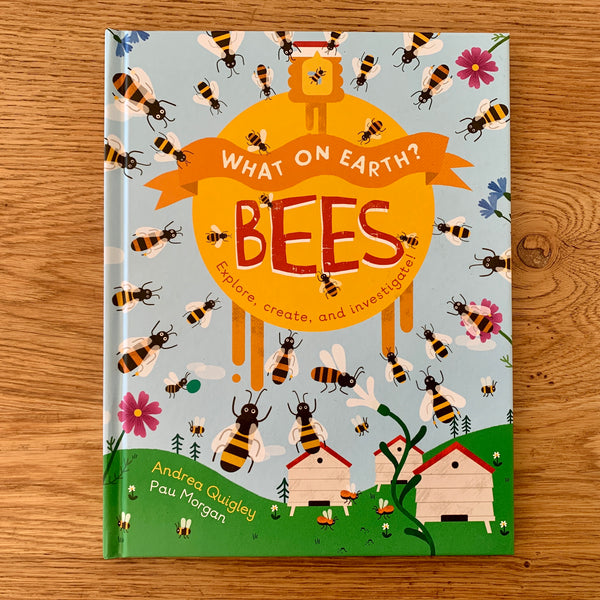 Bees (What on Earth) | Written by Andrea Quigley