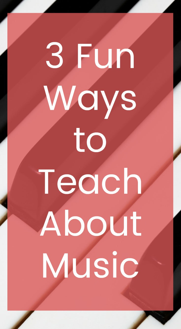 3 Fun Ways to Teach About Music