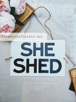 She Shed Metal Sign