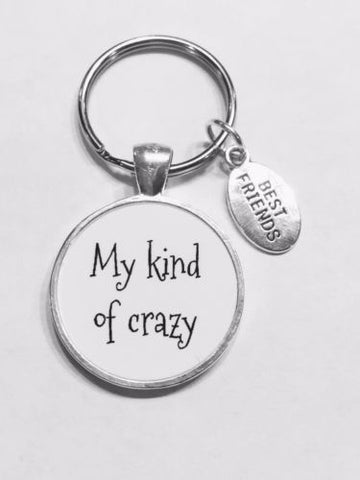 My Kind Of Crazy Best Friends Bff Christmas Gift Keychain