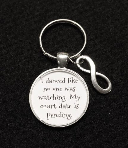 Funny I Danced Like No One Was Looking Quote Keychain