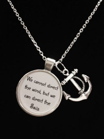 Inspirational Anchor We Cannot Direct The Wind We Direct The Sail Quote Necklace