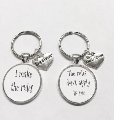 Big Sister Little Sister I Make The Rules The Rules Don't Apply Keychain Set
