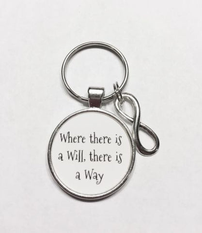 Where There Is A Will There Is A Way Inspirational Motivational Keychain