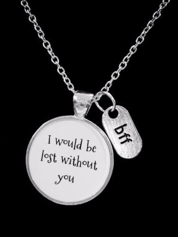 Bff Best Friend I Would Be Lost Without You Gift Necklace