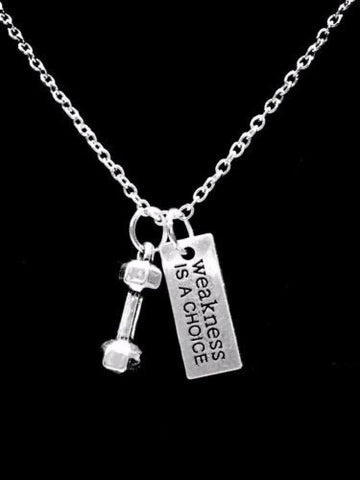 Dumbbell Weakness Is A Choice Inspirational Gift Crossfit Fitness Necklace