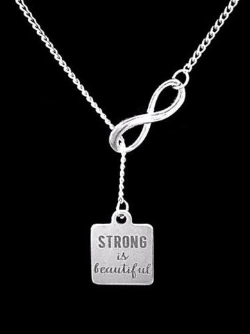Strong Is Beautiful Gift Best Friend Sister Mom Infinity Lariat Necklace