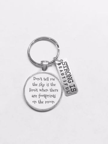 Strong Is Beautiful Don't Tell Me The Sky Is The Limit Inspirational Keychain