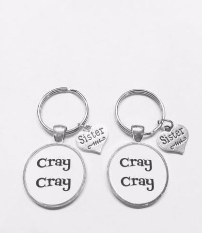 2 Keychains Cray Cray Sister Sisters Funny Gift Set