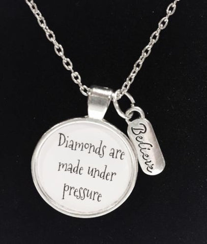 Diamonds Are Made Under Pressure Believe Inspirational Quote Necklace