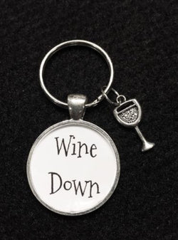 Funny Wine Down Wine Glass Charm Quote Keychain