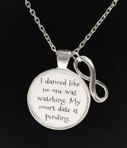 I Danced Like No One Was Watching Funny Quote Necklace