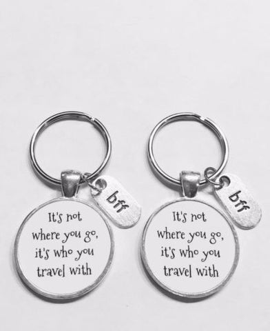 It's Not Where You Go It's Who You Travel With Best Friends Gift Keychain Set