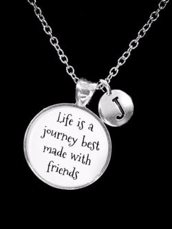 Choose Initial, Best Friend Life Is A Journey Best Made With Friends Necklace