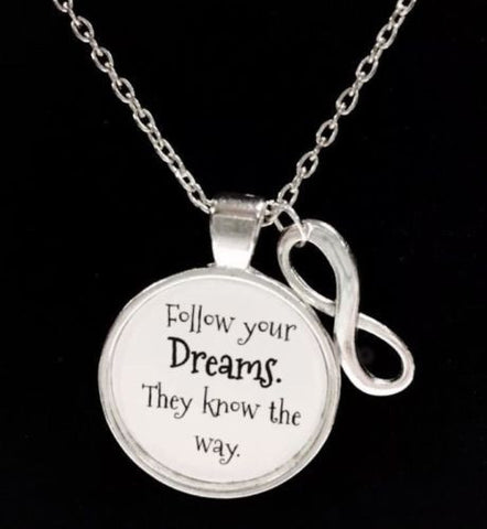 Follow Your Dreams They Know The Way Inspirational Quote Necklace
