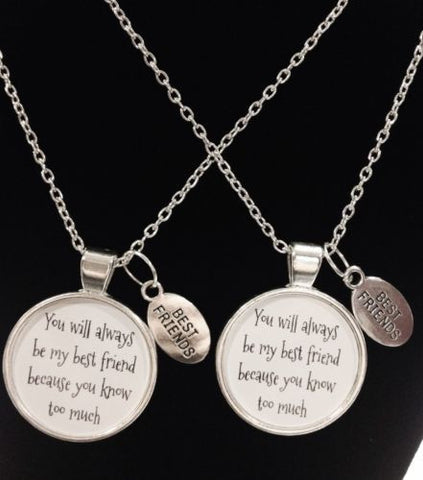 2 Necklaces You Will Always Be My Best Friend You Know Too Much Quote Set