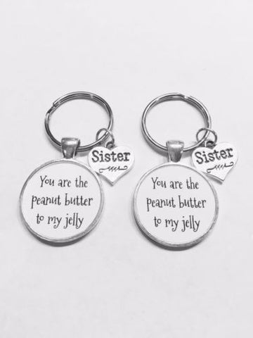 Sister You Are The Peanut Butter To My Jelly Sisters Gift Keychain Set