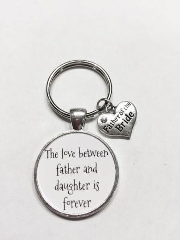 Love Between Father And Daughter Is Forever Father Of The Bride Wedding Keychain