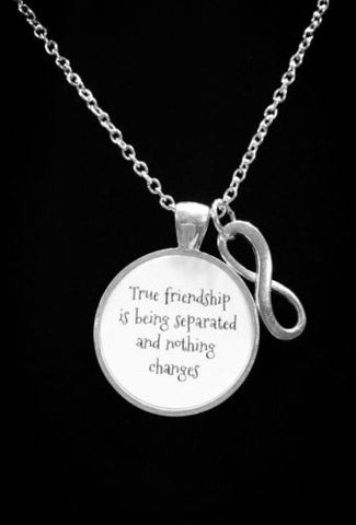 True Friendship Is Being Separated And Nothing Changes Best Friend Gift Necklace