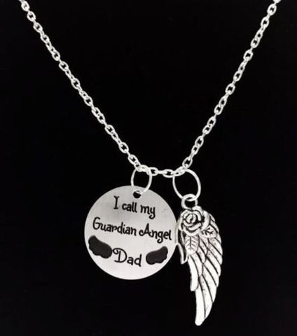 Angel Wing I Call My Guardian Angel Dad Father In Heaven Memory Wing Necklace