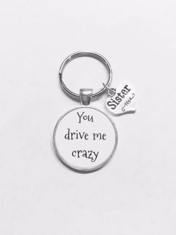 Sister You Drive Me Crazy Gift Keychain