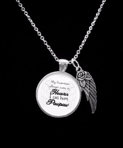 My Guardian Angel Lives In Heaven I Call Him Pawpaw In Memory Wing Necklace