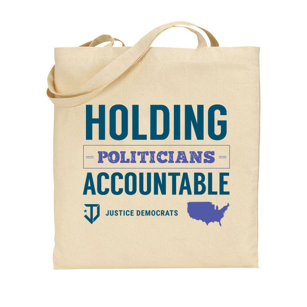 Holding Politicians Accountable Tote Bag