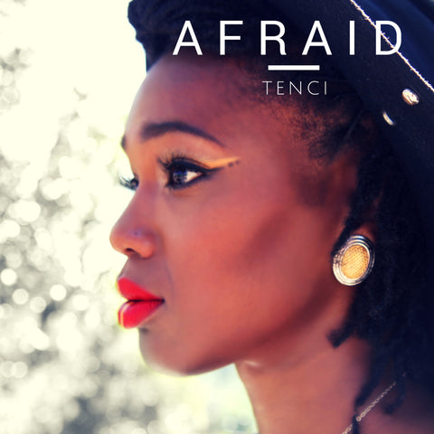 """Afraid"" by Tenci of Ufulu Child Single"