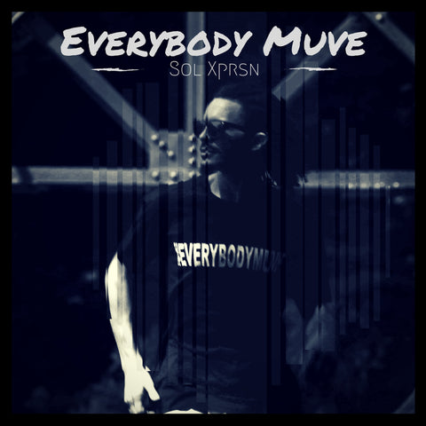 """Everybody Muve"" by Sol Xprsn (Single)"
