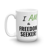 """I AM a Freedom Seeker"" Mug"